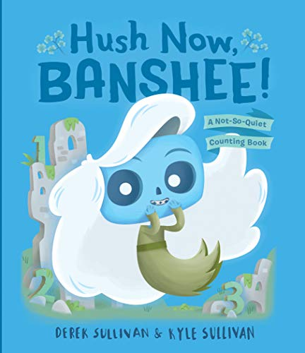 Hush Now, Banshee!: A Not-So-Quiet Counting Book (Hazy Dell Press Monster Series)