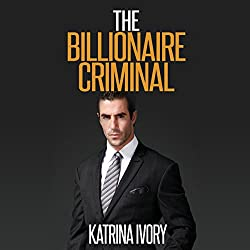 The Billionaire Criminal