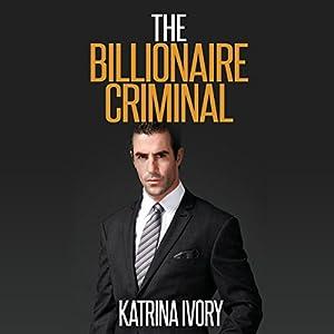 The Billionaire Criminal Audiobook