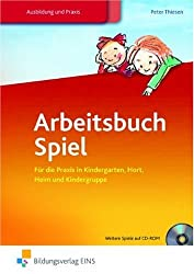 Arbeitsbuch Spiel: für die Praxis in Kindergarten, Hort, Heim und Kindergruppe: Schülerband
