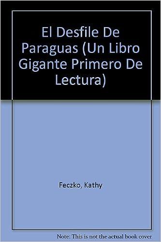 El Desfile De Paraguas (UN Libro Gigante Primero De Lectura) (Spanish Edition): Kathy Feczko, Deborah Colvin Borgo, Virginia Barone: 9780816731213: ...