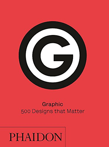 Graphic: 500 Designs that Matter (Graphic Design That Works)