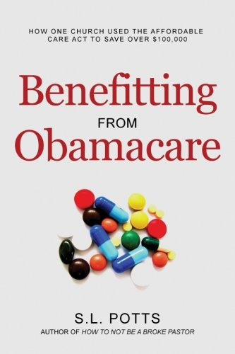 Benefitting from Obamacare: How one church used the ACA to their advantage (BrokePastor Library) (Volume 4) pdf epub