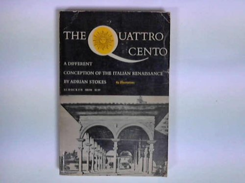 The Quattro Cento: A Different Conception of the Italian Renaissance; Florence and Verona: An Essay in Italian Fifteenth-Century Architecture and Sculpture