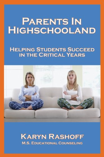 Parents in Highschooland: Helping Students Succeed in the Critical Years