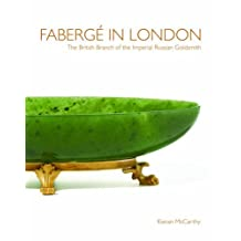 Fabergé in London: The British Branch of the Imperial Russian Goldsmith
