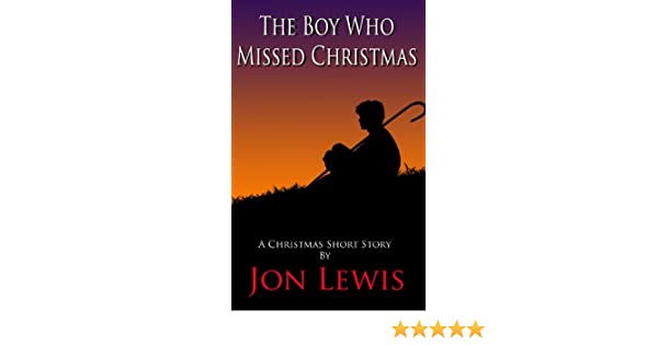 The Boy Who Missed Christmas