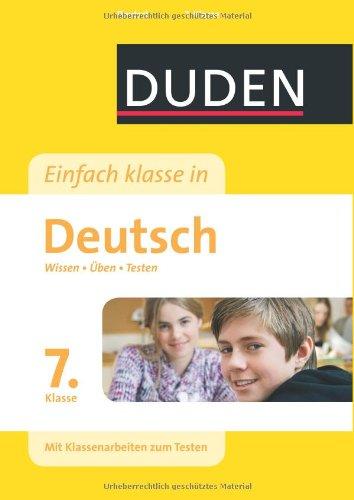 Duden - Einfach klasse in - Deutsch 7. Klasse: Wissen - Üben - Testen