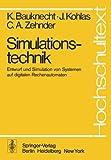 Simulationstechnik : Entwurf und Simulation Von Systemen Auf Digitalen Rechenautomaten, Bauknecht, K. and Kohlas, J., 3540079602
