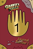 Gravity Falls Journal/Blank Notebook: A Blank Notebook for You to Report Your Encounters With the Supernatural and the Weird.: 1