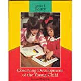 Observing Development of the Young Child, Beaty, Janice J., 0675211409