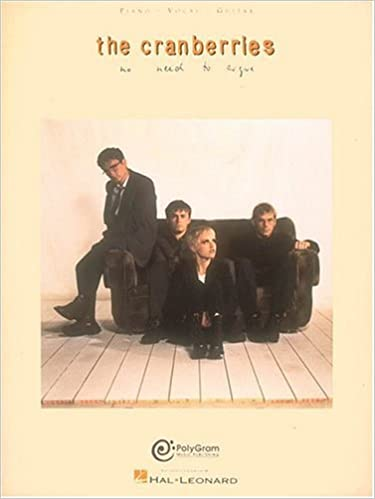 The Cranberries - No Need to Argue: Piano/Vocal/Chords: The ...