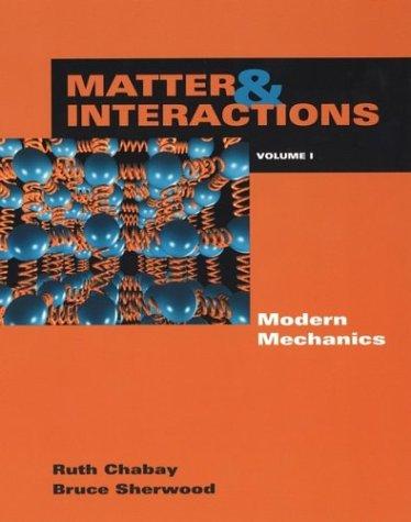 Matter & Interactions I: Modern Mechanics