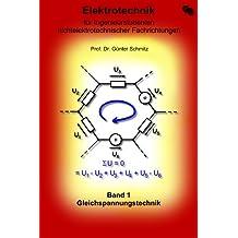 Elektrotechnik für Ingenieurstudenten Band 1: Gleichspannungstechnik (German Edition)