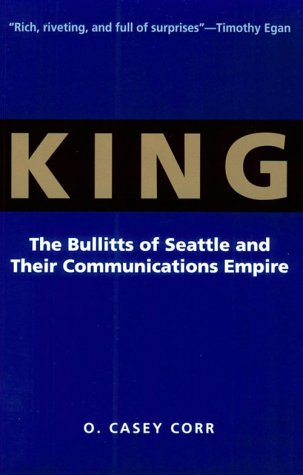 Download King: The Bullitts of Seattle and Their Communications Empire pdf