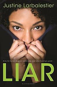 Liar by Justine Larbalestier (2010-12-21)