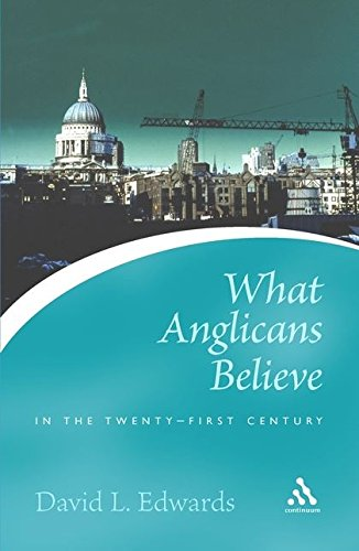 What Anglicans Believe in the Twenty-first Century (Continuum Icons) [Edwards, David] (Tapa Blanda)