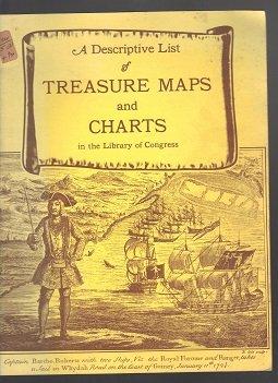 A Descriptive List of Treasure Maps and Charts