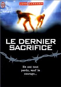 Tomorrow, quand la guerre a commencé, tome 3 : Le dernier sacrifice par Marsden