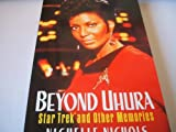 Front cover for the book Beyond Uhura: Star Trek and Other Memories by Nichelle Nichols
