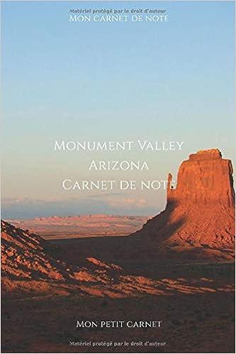 Monument Valley Arizona Carnet De Note Carnet De Note Mon Petit Carnet Bloc Note Journal D Ecriture Personnel Livre De Composition Pour 6x9 Po 15 24 Cm X 22 86