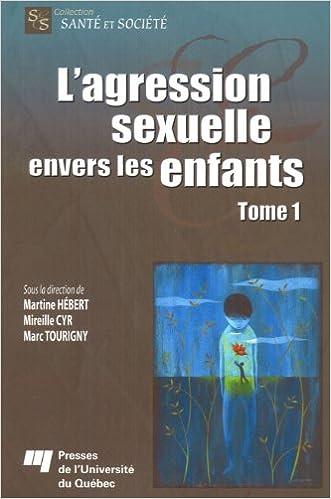 Télécharger en ligne L'agression sexuelle envers les enfants : Tome 1 epub pdf