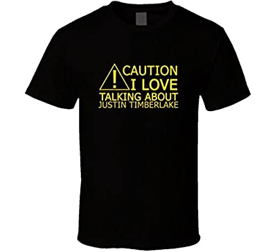 Caution I Love Talking About Justin Timberlake Funny T Shirt