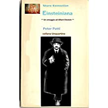 Einsteiniana: Albert Einstein, biografia. collana unQuartino (Italian Edition)