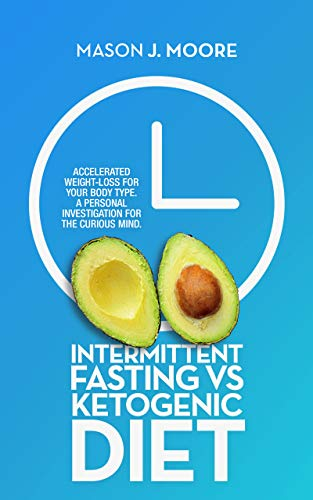 Intermittent Fasting Vs Ketogenic Diet by Mason J. Moore ebook deal