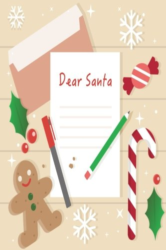 Dear Santa: Write santa claus a letter  [Lined Journal, 6 x 9, 120 Pages ] (Christmas gift Series)