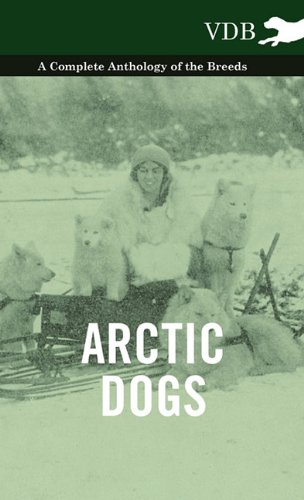 Download Arctic Dogs - A Complete Anthology of the Breeds - pdf