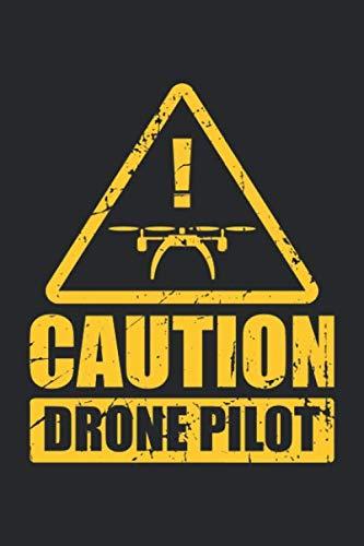 Caution Drone Pilot: Drohnenpilot Fernbedienung Flieger  Notizbuch liniert DIN A5 - 120 Seiten für Notizen, Zeichnungen, Formeln   Organizer Schreibheft Planer Tagebuch (Weibliche Flieger)