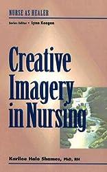 Creative Imagery for Nurse Healers (Nurse as Healer)