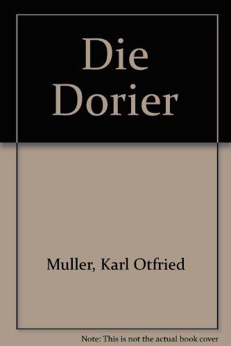 Die Dorier . Vier Bücher . Erstes und zweites Buch. Drittes und viertes Buch. [Paperback] [Jan 01, 1989] Müller, Karl Otfried: