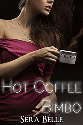 Hot Coffee Bimbo