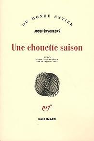 Une chouette saison par Josef Skvorecký