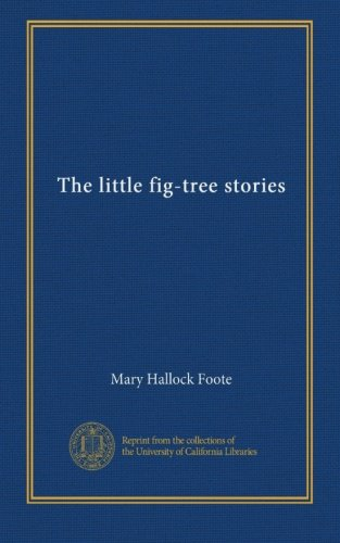The little fig-tree stories (Fig Trees California)