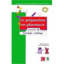 Prepa.pharmacie Dossier 6:toxicologie,galenique