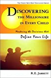 Discovering the Millionaire in Every Child, Ron Jarrett, 1891231561