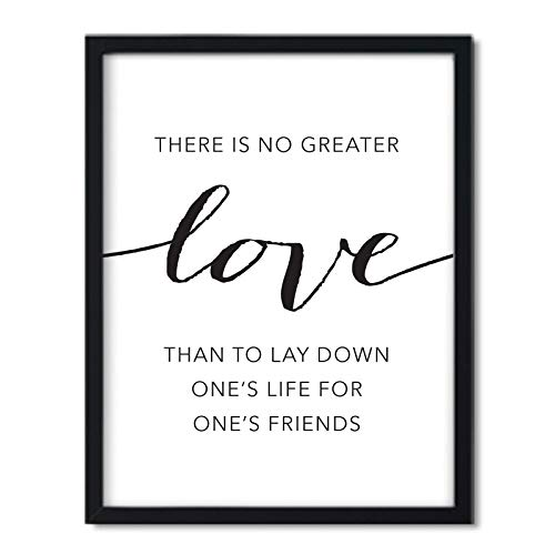 Andaz Press Unframed Black White Wall Art Decor Poster Print, Bible Verses, Greater Love has no one Than This: to Lay Down one's Life for one's Friends. John 15:12-13, 1-Pack (No Greater Love Than This Bible Verse)
