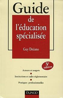Guide de l'éducation spécialisée par Dréano