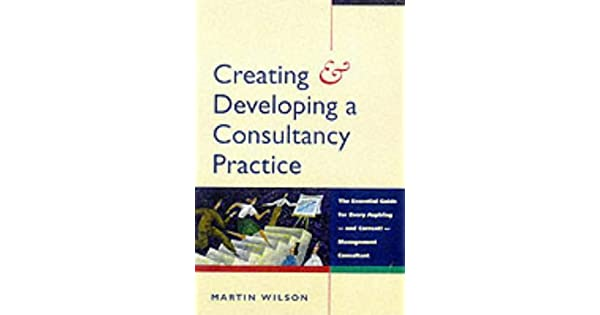 Creating and Developing a Consultancy Practice