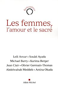 Les femmes, l'amour et le sacré par Leili Anvar