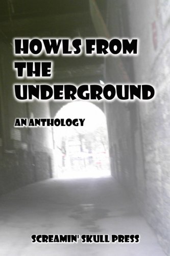 Howls From The Underground: An Anthology