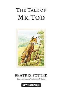 The Tale of Mr. Tod (Beatrix Potter Originals Book 14)