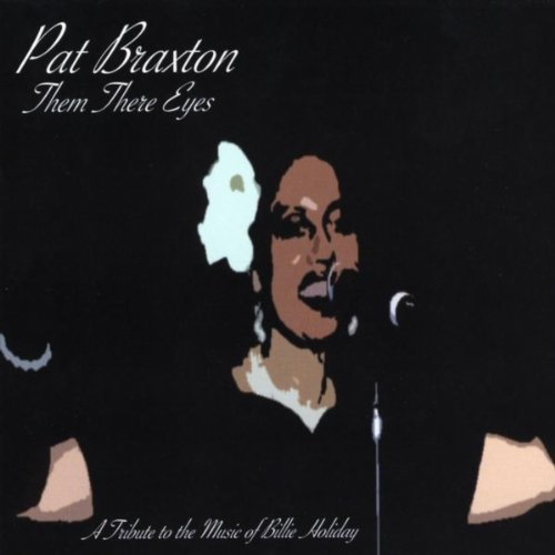 (Them There Eyes - A Tribute To The Music of Billy Holiday)