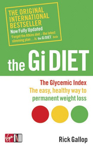 The Gi Diet (Now Fully Updated): The Glycemic Index; The Eas...