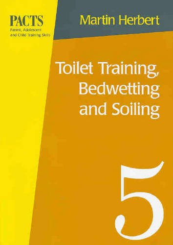 TOILET TRAINING BEDWETTING AND SOILING