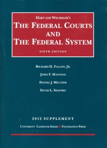 The Federal Courts and the Federal System, 2012 (University Casebook)