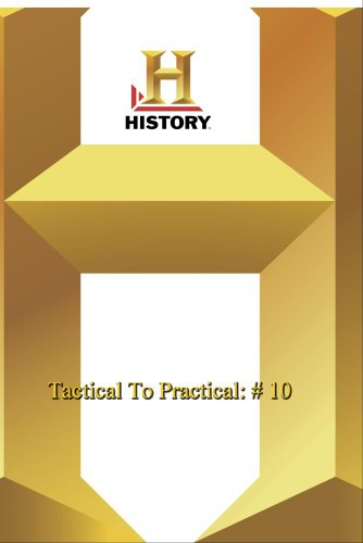 History -   Tactical To Practical: # 10